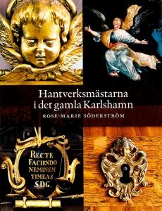 Hantverksmästarna i Karlshamn av Rose-Marie Söderström var nära att bli årets hembygdsbok.